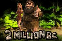 2 Million B.C. в Вулкане Удачи